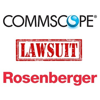 CommScope Sues Rosenberger to Protect Trade Secrets